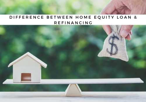 What is the Difference Between a Home Equity Loan and Refinancing? By Mortgage Brokers in Calgary